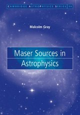 Maser Sources in Astrophysics | Malcolm Gray |