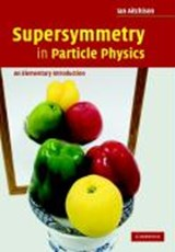 Supersymmetry in Particle Physics | Ian Aitchison |