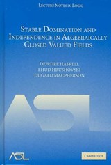 Stable Domination and Independence in Algebraically Closed Valued Fields | Deirdre Haskell |