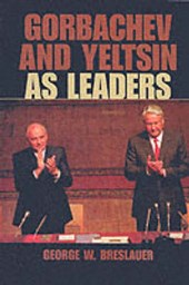 Gorbachev and Yeltsin as Leaders