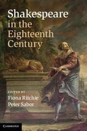 Shakespeare in the Eighteenth Century | Fiona Ritchie |