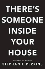 There's Someone Inside Your House | Stephanie Perkins |
