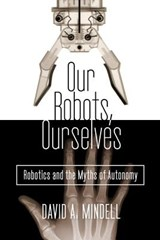 Our Robots, Ourselves | David A Mindell |