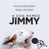 A Dog Named Jimmy | Rafael Mantesso |