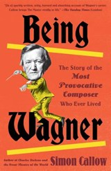 Being Wagner | Simon Callow |