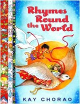 Rhymes Round the World | Kay Chorao |