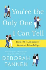 You're the Only One I Can Tell | Deborah Tannen |