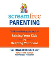 Screamfree Parenting, 10th Anniversary Revised Edition
