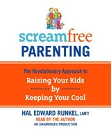Screamfree Parenting | Hal Runkel |