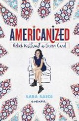 Americanized: rebel without a green card | Sara Saedi |