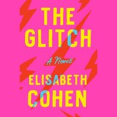 The Glitch | Elisabeth Cohen |