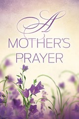 A Mother's Prayer | Thomas Nelson Publishers |