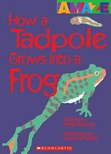 How a Tadpole Grows Into a Frog | David Stewart |