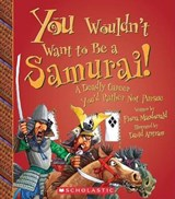 You Wouldn't Want to Be a Samurai! | Fiona MacDonald |