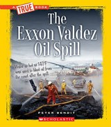 The Exxon Valdez Oil Spill | Peter Benoit |