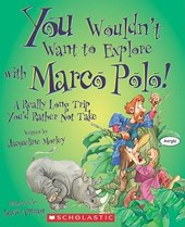 You Wouldn't Want to Explore with Marco Polo! | Jacqueline Morley |