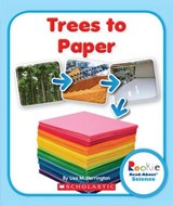 Trees to Paper (Rookie Read-About Science: How Things Are Made) | Lisa M. Herrington |