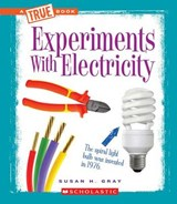 Experiments with Electricity | Susan Heinrichs Gray |