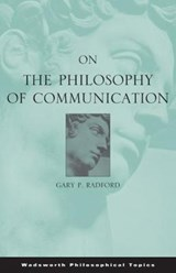 On the Philosophy of Communication | Gary P. Radford |