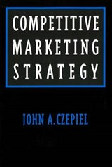 Competitive Marketing Strategy | John A. Czepiel |