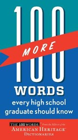 100 More Words Every High School Graduate Should Know | Editors American Heritage Dictionaries |
