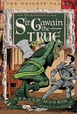 The Adventures of Sir Gawain the True | Gerald Morris |