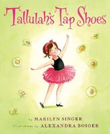 Tallulah's Tap Shoes | Marilyn Singer |