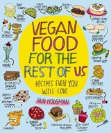 Vegan Food for the Rest of Us | Ann Hodgman |
