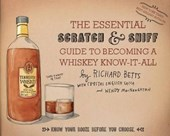Essential Scratch & Sniff Guide to Becoming a Whiskey Know-i | Richard Betts; Crystal English Sacca; Wendy MacNaughton |