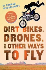 Dirt Bikes, Drones, and Other Ways to Fly | Conrad Wesselhoeft |