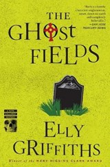 The Ghost Fields | Elly Griffiths |