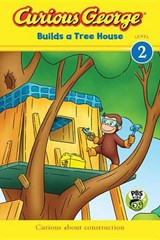 Curious George Builds a Tree House | H. A. Rey |