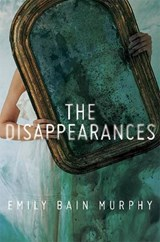 The Disappearances | Emily Bain Murphy |