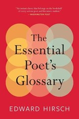 The Essential Poet's Glossary | Edward Hirsch |