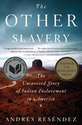 The Other Slavery | Andrés Reséndez |
