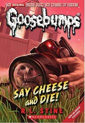Say Cheese and Die! | R. L. Stine |