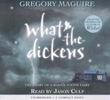 What-the-dickens | Gregory Maguire |