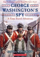 George Washington's Spy | Elvira Woodruff |
