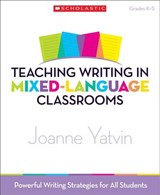 Teaching Writing in Mixed-Language Classrooms | Joanne Yatvin |