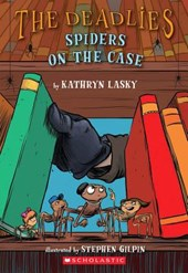 The Spiders on the Case (the Deadlies) | Kathryn Lasky |
