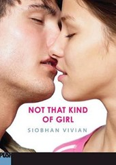 Not That Kind of Girl | Siobhan Vivian |
