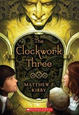 The Clockwork Three | Matthew J. Kirby |