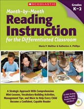 Month-By-Month Reading Instruction for the Differentiated Classroom | Maria Walther |