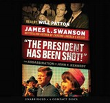 The President Has Been Shot! | James L. Swanson |