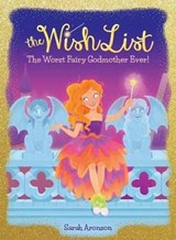 The Worst Fairy Godmother Ever! | Sarah Aronson |