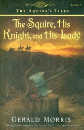 The Squire, His Knight, and His Lady | Gerald Morris |