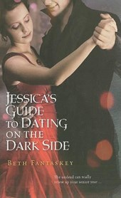 Jessica's Guide to Dating on the Dark Side | Beth Fantaskey |