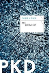 The Simulacra | Philip K. Dick |