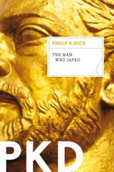 The Man Who Japed | Philip K. Dick |
