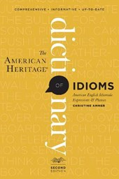 The American Heritage Dictionary of Idioms, Second Edition | Christine Ammer |